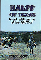 Halff of Texas: Merchant Rancher of the Old West Cover
